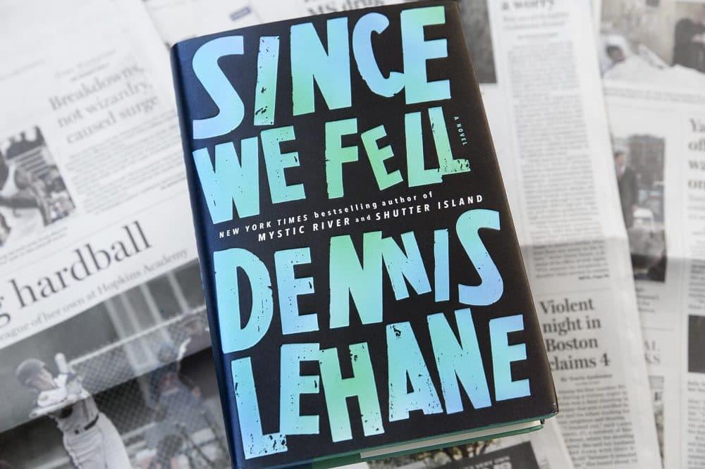 """""""Since We Fell,"""" by Dennis Lehane. (Robin Lubbock/WBUR)"""