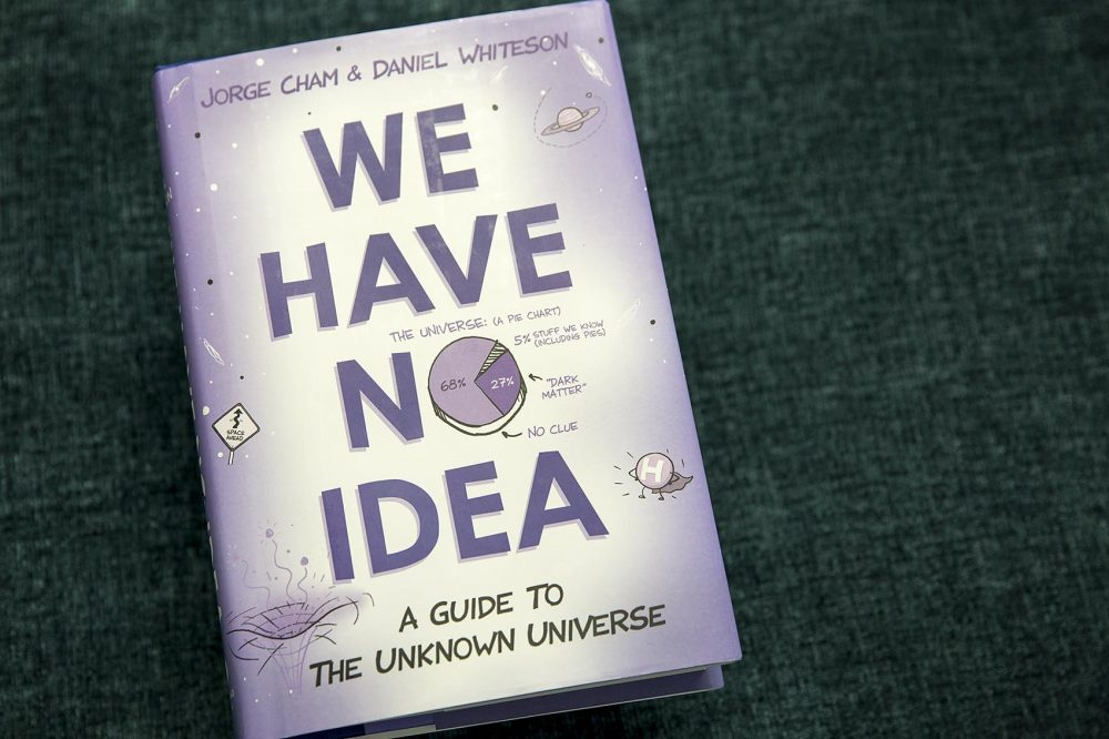 """We Have No Idea: A Guide to the Unknown Universe,"" by Daniel Whiteson and Jorge Cham. (Robin Lubbock/WBUR)"