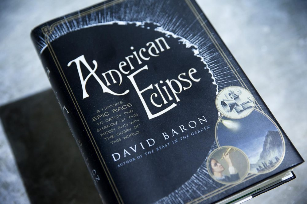 "David Baron's ""American Eclipse."" (Robin Lubbock/WBUR)"