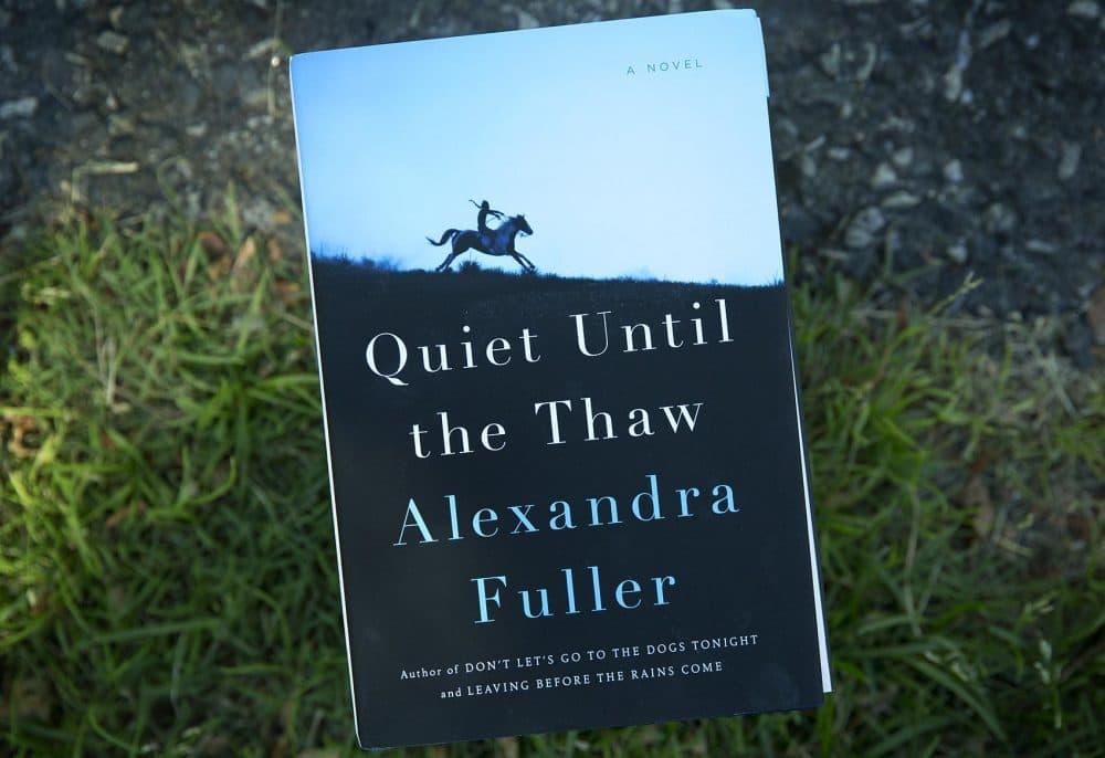 """Quiet Until the Thaw,"" by Alexandra Fuller. (Robin Lubbock/WBUR)"