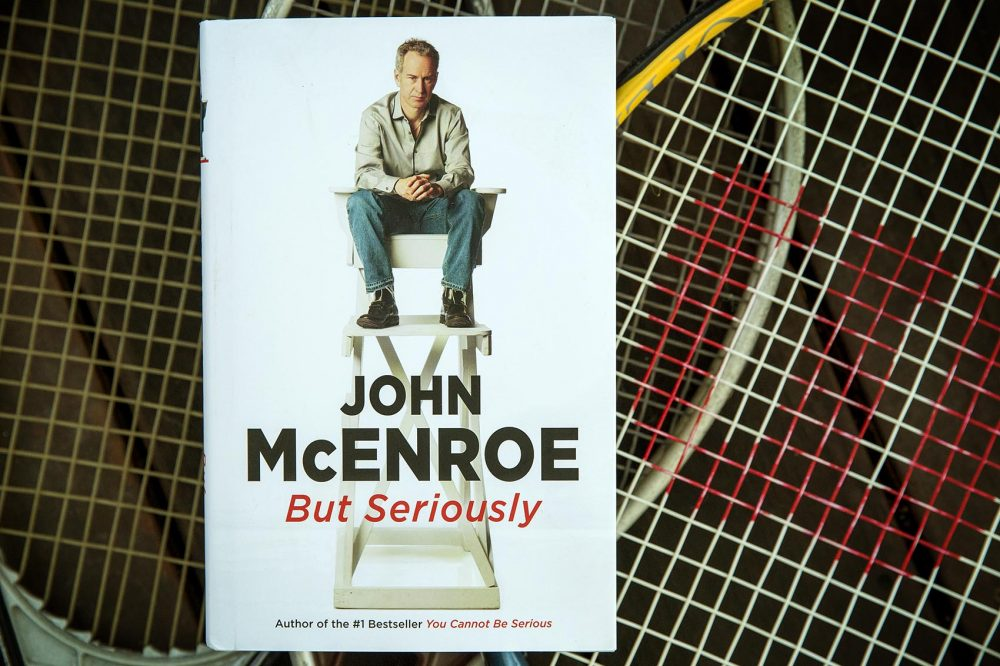 """But Seriously,"" by John McEnroe. (Robin Lubbock/WBUR)"