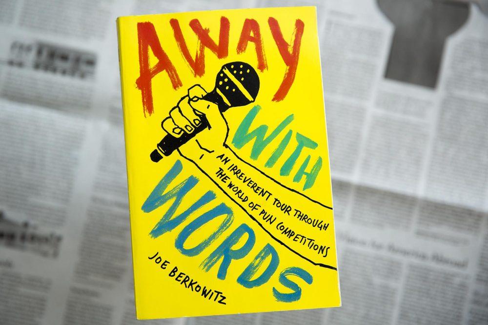 """Away With Words,"" by Joe Berkowitz. (Robin Lubbock/WBUR)"