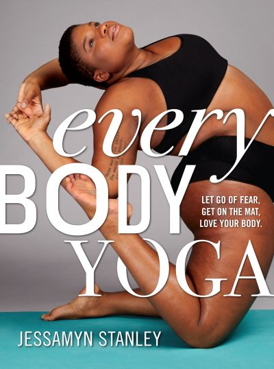 "The cover of ""Every Body Yoga,"" by Jessamyn Stanley."