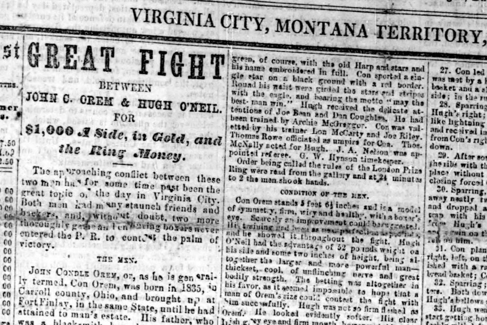 On Jan. 7, 1865, the Montana Post dedicated its entire front page to the bare-knuckle fight between Con Orem and Hugh O'Neil.