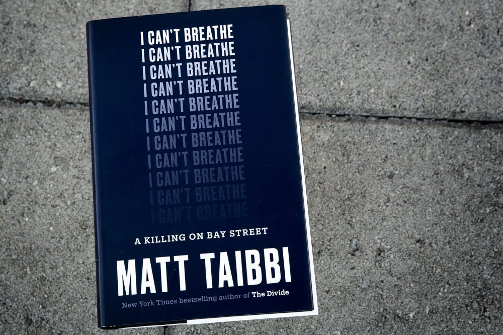 "Matt Taibbi's ""I Can't Breathe."" (Robin Lubbock/WBUR)"