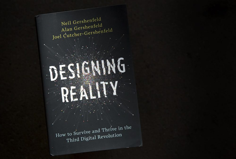 Designing Reality, by Neil Gershenfeld, Alan Gershenfeld and Joel Cutcher-Gershenfeld. (Robin Lubbock/WBUR)