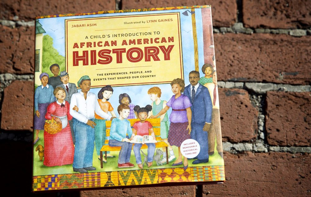 A Child's Introduction To African American History, by Jabari Asim. Illustrated by Lynn Gaines. (Robin Lubbock/WBUR)