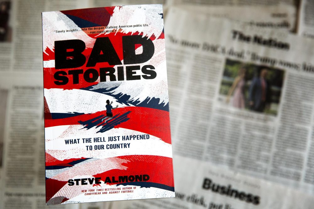 """Bad Stories,"" by Steve Almond. (Robin Lubbock/WBUR)"