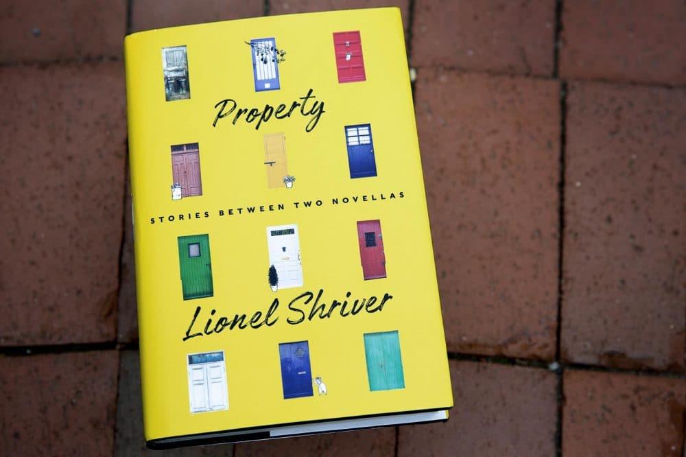 """Property,"" by Lionel Shriver. (Robin Lubbock/WBUR)"