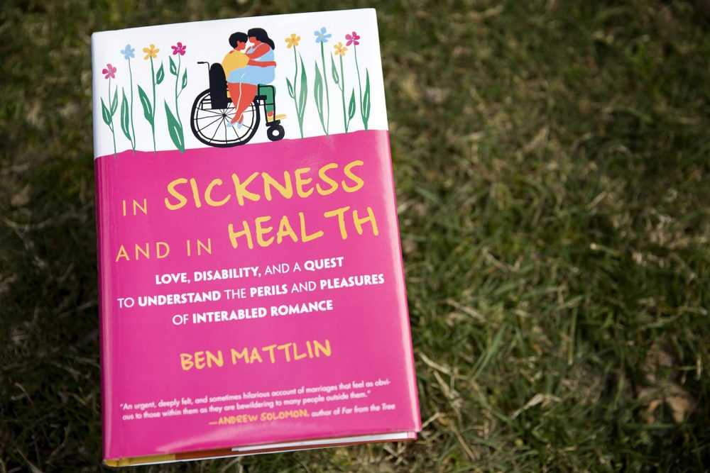 """In Sickness and In Health,"" by Ben Mattlin. (Robin Lubbock/WBUR)"