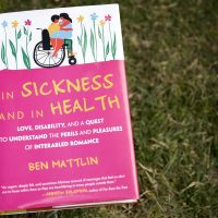 """""""In Sickness and In Health,"""" by Ben Mattlin. (Robin Lubbock/WBUR)"""