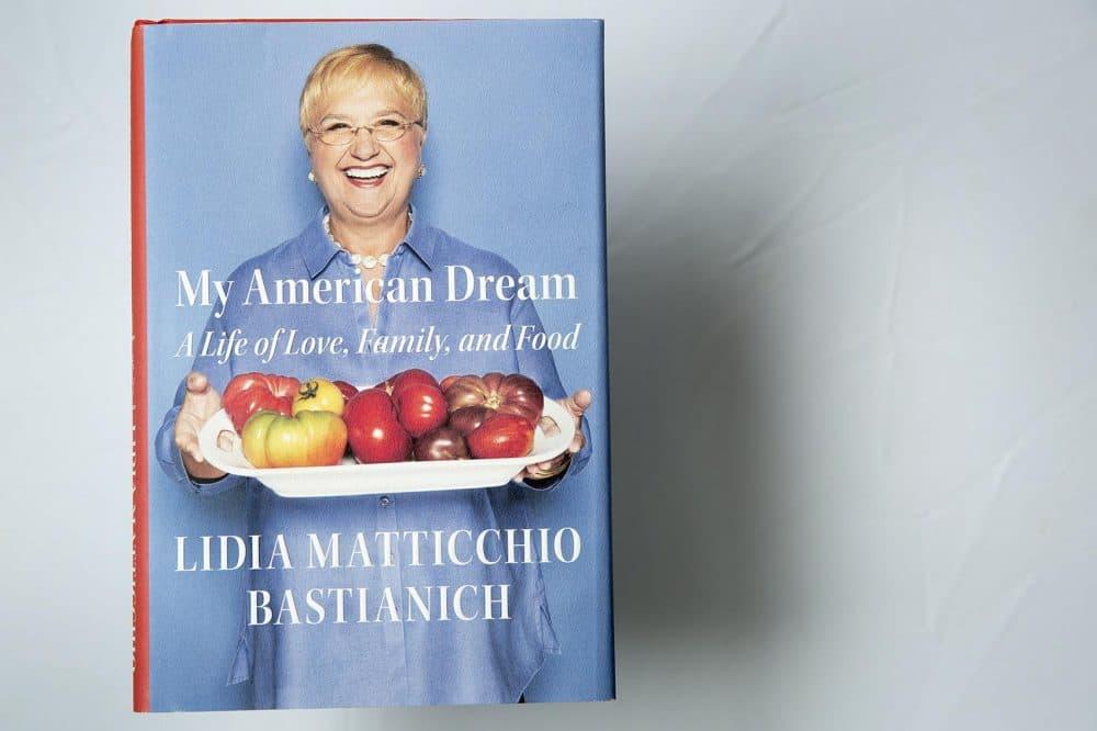 My American Dream, by Lidia Matticchio Bastianich. (Robin Lubbock/WBUR)