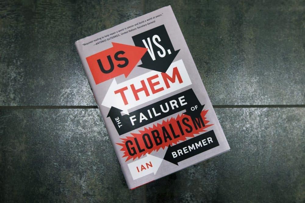 """Us Vs. Them,"" by Ian Bremmer. (Jesse Costa/WBUR)"