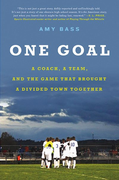 """One Goal,"" by Amy Bass."