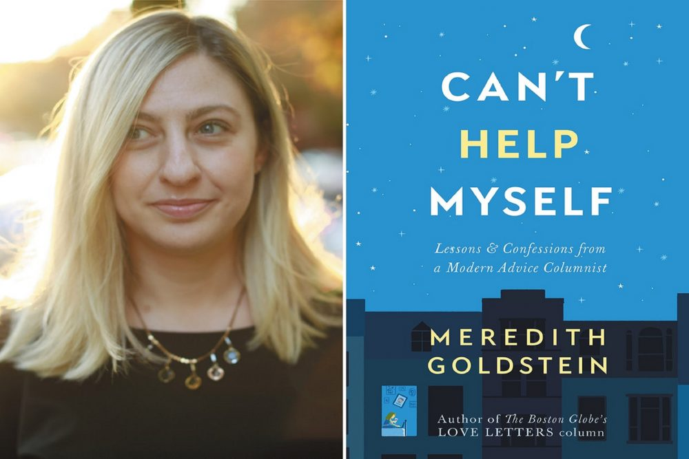 "Meredith Goldstein and the cover of her book, ""Can't Help Myself: Lessons & Confessions from a Modern Advice Columnist"" (Courtesy)"