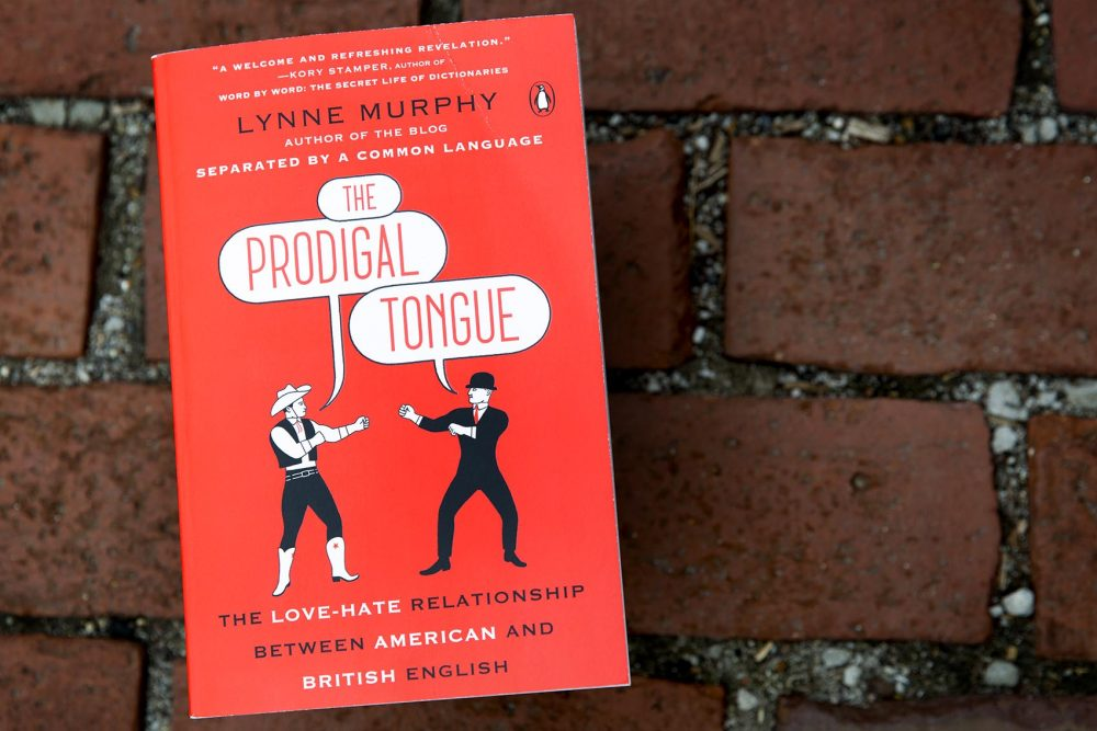 """The Prodigal Tongue,"" by Lynne Murphy. (Robin Lubbock/WBUR)"