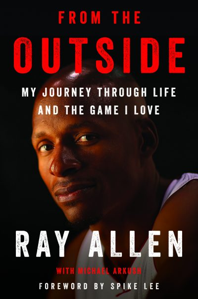 """From the Outside,"" by Ray Allen with Michael Arkush."