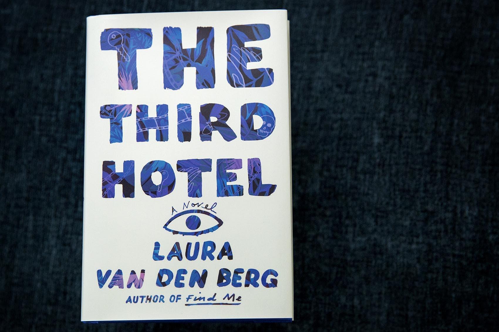 The Third Hotel, by Laura Van Den Berg. (Robin Lubbock/WBUR)