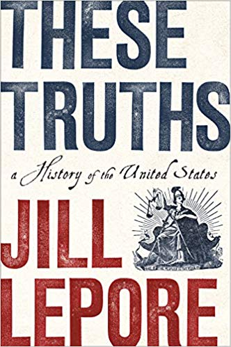"""These Truths,"" by Jill Lepore"