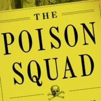 The Poison Squad by Deborah Blum.