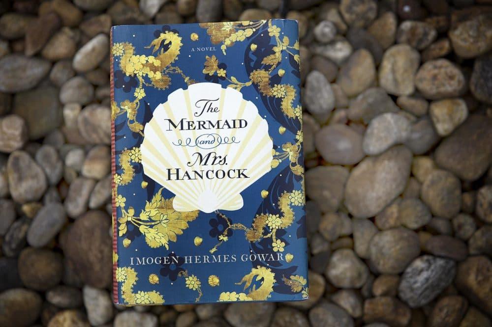 """""""The Mermaid and Mrs. Hancock,"""" by Imogen Hermes Gowar. (Robin Lubbock/WBUR)"""