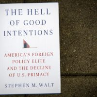 """The Hell Of Good Intentions,"" by Stephen M. Walt. (Robin Lubbock/WBUR)"