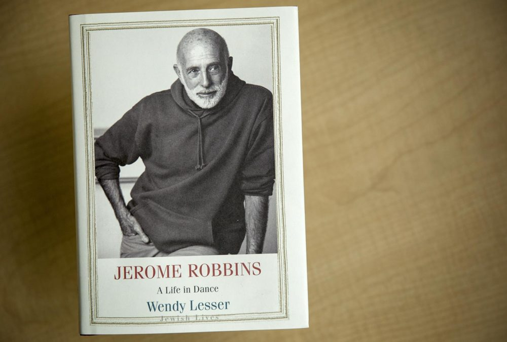 """Jerome Robbins: A Life In Dance,"" by Wendy Lesser. (Robin Lubbock/WBUR)"