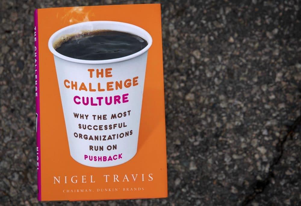 """The Challenge Culture,"" by Nigel Travis (Robin Lubbock/WBUR)"