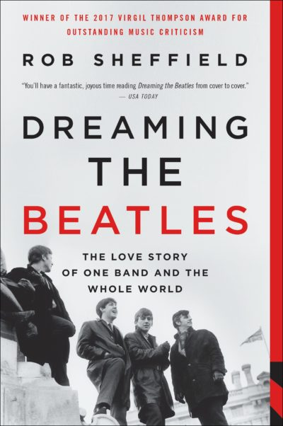 """Dreaming the Beatles"" by Rob Sheffield."