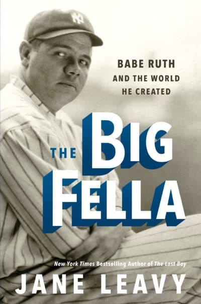 """""""The Big Fella"""" by Jane Leavy"""