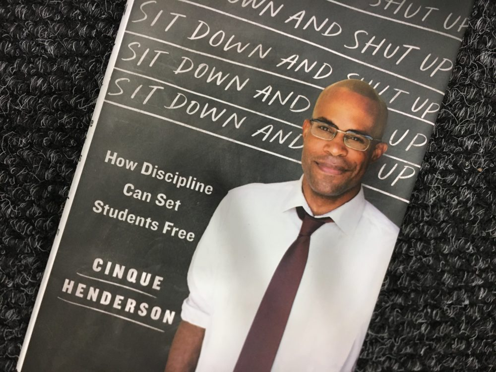 """Sit Down And Shut Up: How Discipline Can Set Students Free,"" by Cinque Henderson. (Paris Alston/WBUR)"