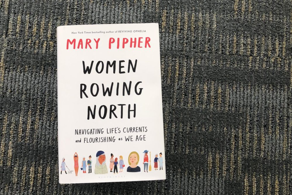 """Women Rowing North,"" by Mary Pipher. (Alex Schroeder/On Point)"