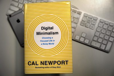 """Digital Minimalism: Choosing a Focused Life in a Noisy World,"" by Cal Newport. (Robin Lubbock/WBUR)"