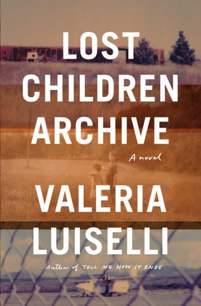 "Valeria Luiselli's ""Lost Children Archive."" (Courtesy)"