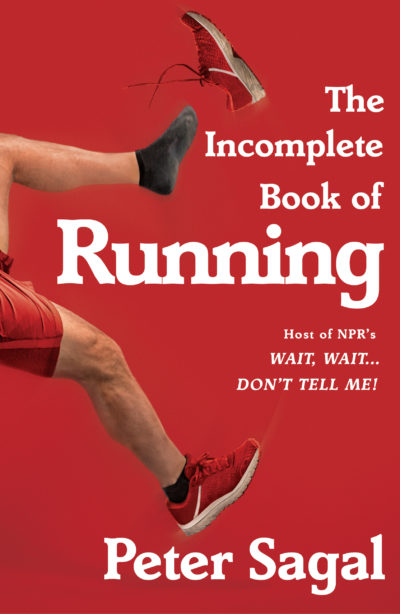 """""""The Incomplete Book of Running"""" by Peter Sagal"""