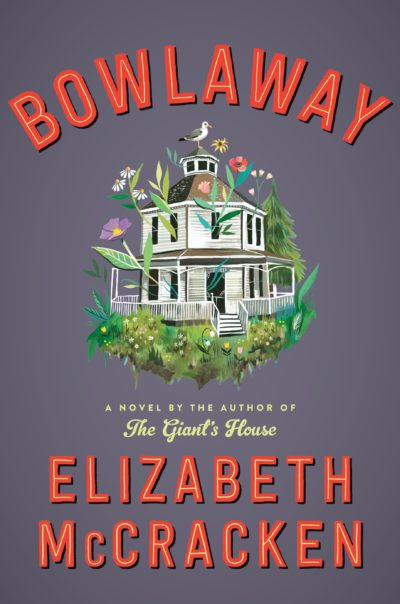 'Bowlaway' by Elizabeth McCracken  (Courtesy of Ecco Press)