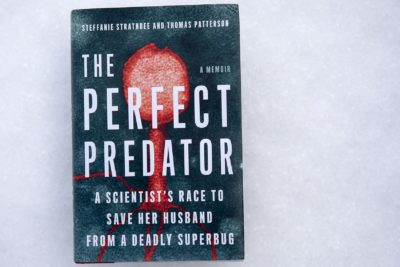 The Perfect Predator - A Scientist's Race To Save Her Husband From A Deadly Superbug, by Steffanie Strathdee and Thomas Patterson. (Robin Lubbock/WBUR)