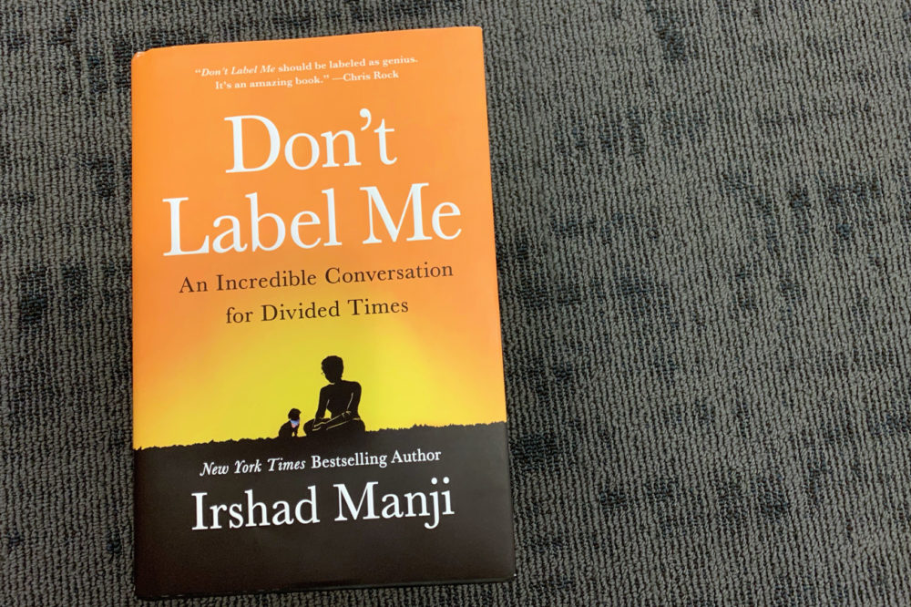 """Don't Label Me"" by Irshad Manji. (Alex Schroeder/On Point)"