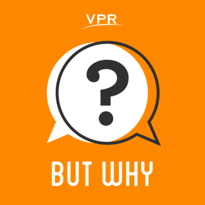"""But Why"" from Vermont Public Radio."