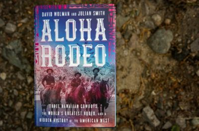 Aloha Rodeo, by David Wolman And Julian Smith. (Robin Lubbock/WBUR)