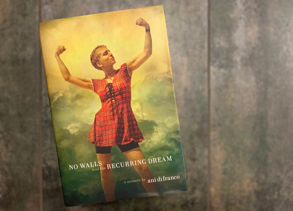 """No Walls and the Recurring Dream: A Memoir,"" by Ani DiFranco. (Jack Mitchell/Here & Now)"