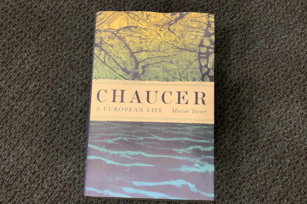 """Chaucer: A European Life"" by Marion Turner. (Alex Schroeder/On Point)"