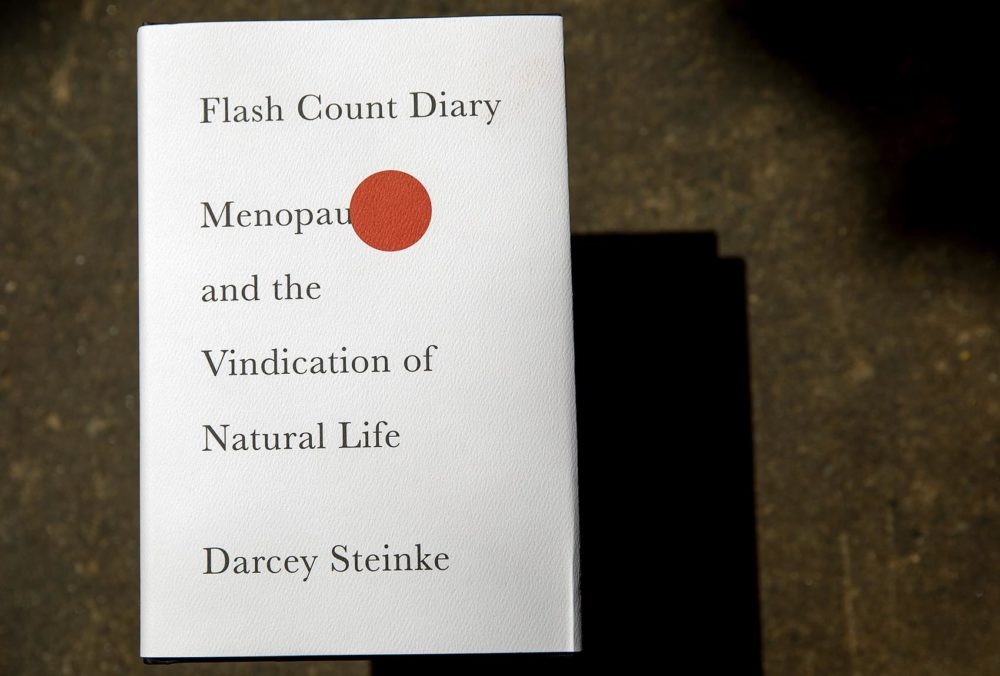 """Flash Count Diary: Menopause and the Vindication of Natural Life"" by Darcey Steinke. (Robin Lubbock/WBUR)"