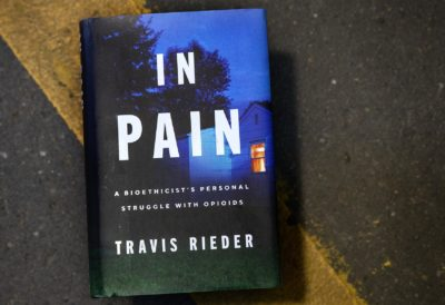 """In Pain: A Bioethicist's Personal Struggle with Opioids,"" by Travis Rieder. (Robin Lubbock/WBUR)"