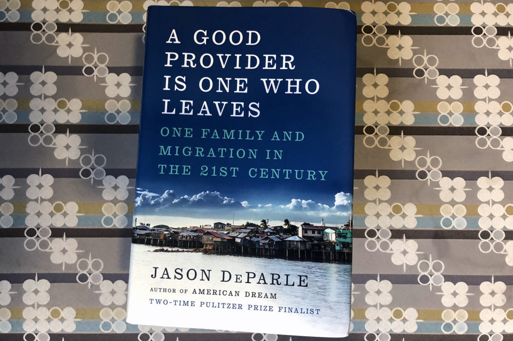 """""""A Good Provider Is One Who Leaves,"""" by Jason DeParle. (Alex Schroeder/On Point)"""