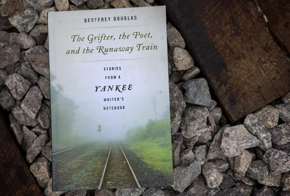 """The Grifter, the Poet, and the Runaway Train,"" by Geoffrey Douglas. (Robin Lubbock/WBUR)"