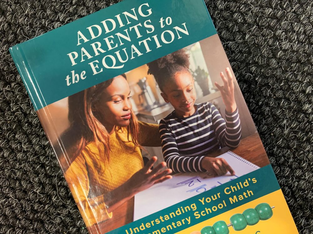 """Adding Parents to the Equation""  aims to help parents help their kids with their math. (Paris Alston/WBUR)"