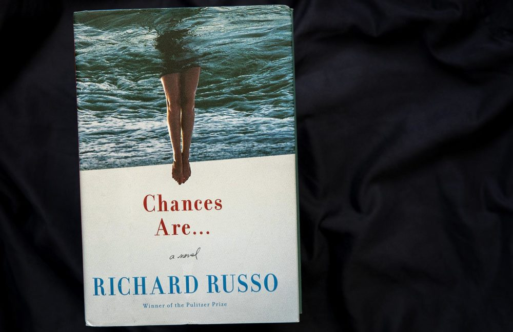 Chances Are… by Richard Russo. (Robin Lubbock/WBUR)