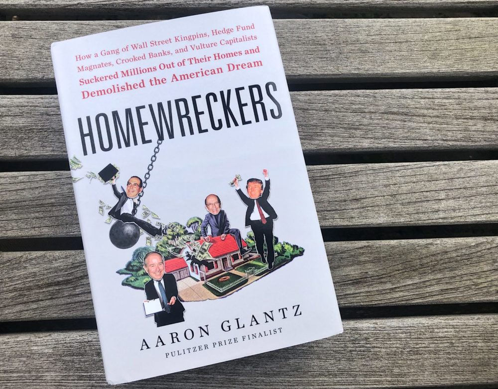 """Homewreckers"" by Aaron Glantz. (Allison Hagan/Here & Now)"