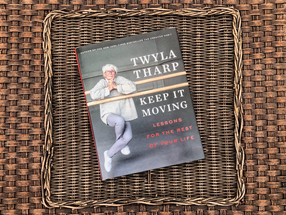 """Keep It Moving: Lessons for the Rest of Your Life"" by Twyla Tharp (Allison Hagan/Here & Now)"